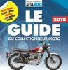 Guide du Collectionneur Moto 2018 + la Cote de 1.500 motos de 1900 à 1995